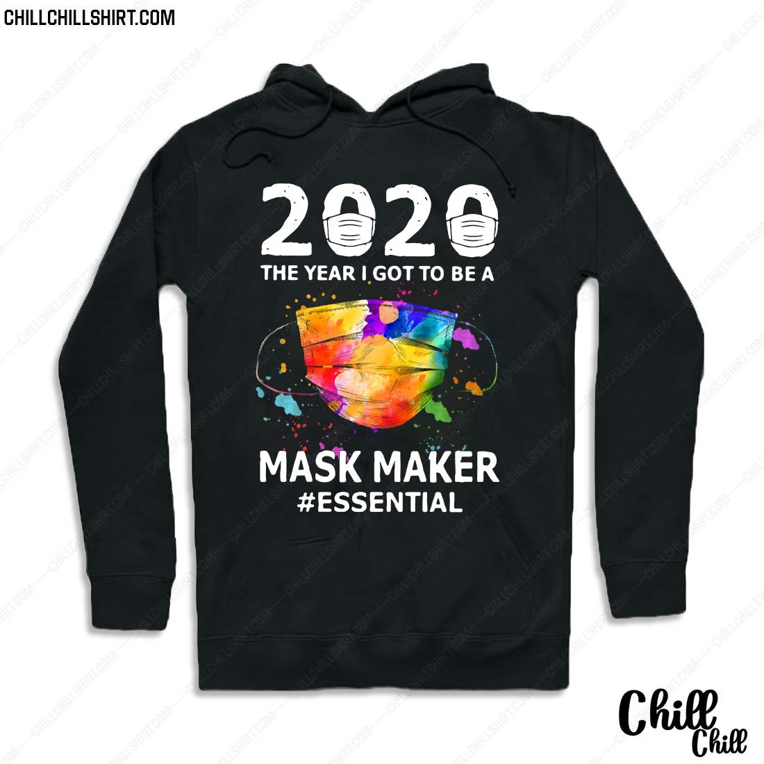 2020 The Year I Got To Be A Mask Maker Essential Shirt Hoodie