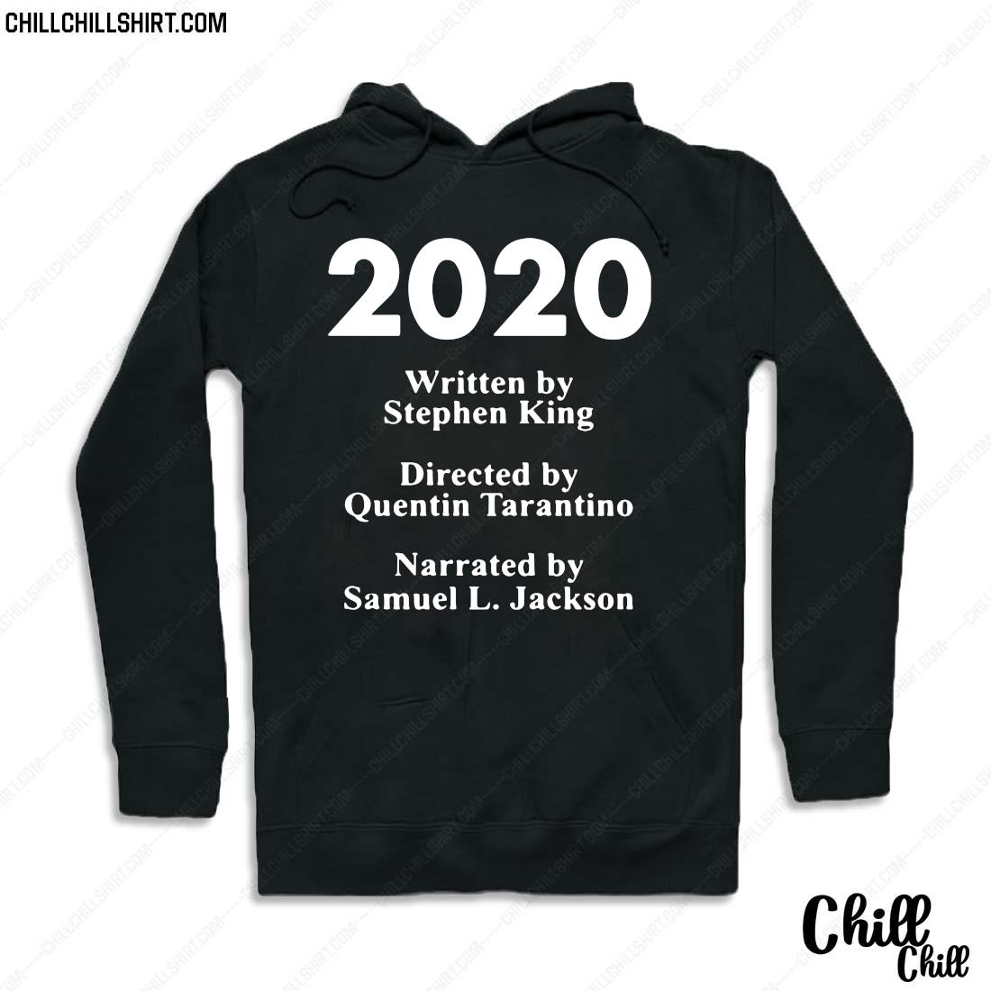 2020 Written By Stephen King Directed By Quentin Tarantino Narrated By Samuel L. Jackson Shirt Hoodie