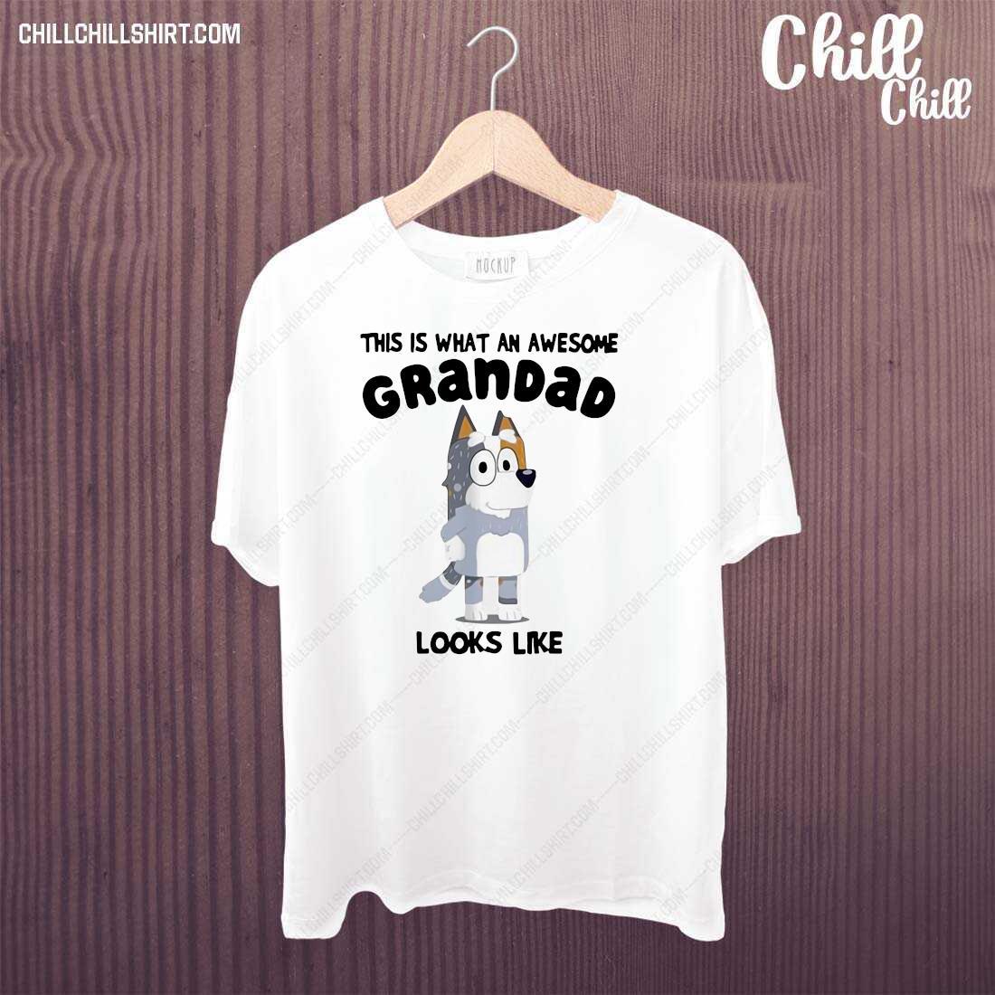 Bandit Heeler This Is What An Awesome Grandpa Bandit Heeler Looks Like Shirt