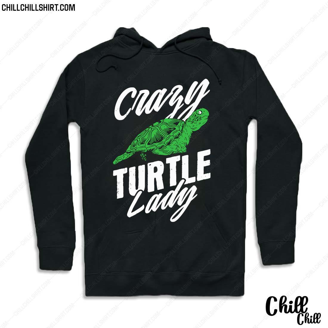 Crazy Turtle Lady Funny Turtles Shirt Hoodie