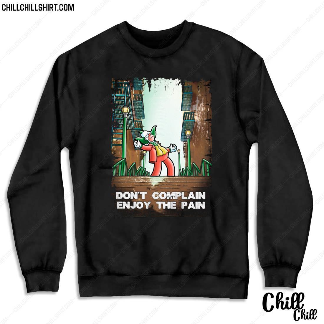 Don_t Complain Enjoy The Pain Shirt Sweater
