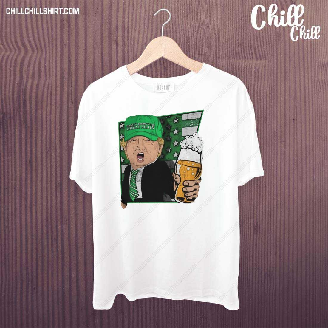 Donald Trump Make St Patty_s Day Great Again Beer Shirt
