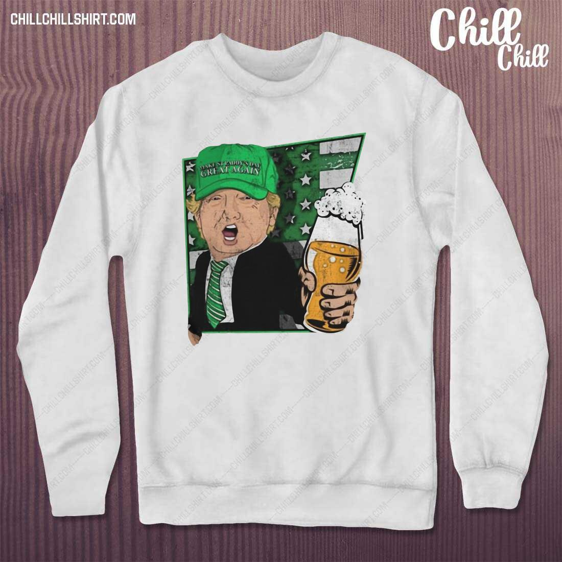 Donald Trump Make St Patty_s Day Great Again Beer Shirt sweater