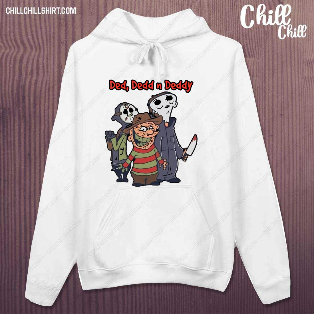 Horror Characters Halloween Ded Dedd N Deddy Shirt hoodie