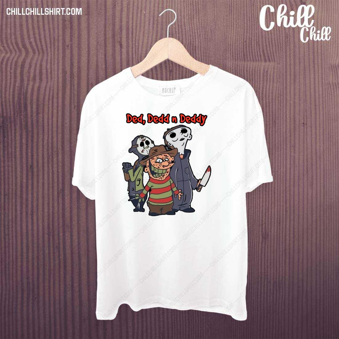 Horror Characters Halloween Ded Dedd N Deddy Shirt