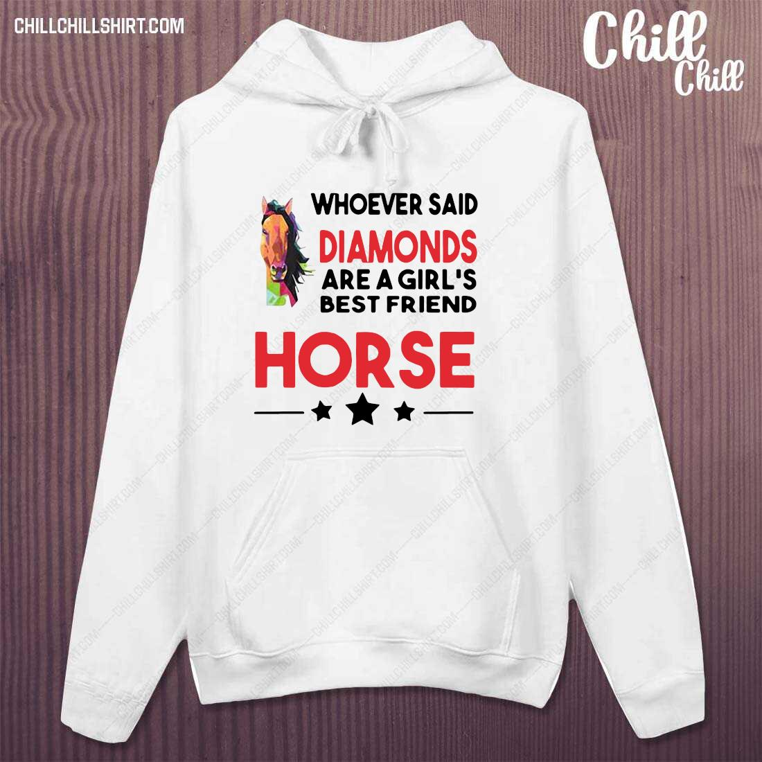 Horse Whoever Said Diamonds Are A Girl_s Best Friend Horse Shirt hoodie