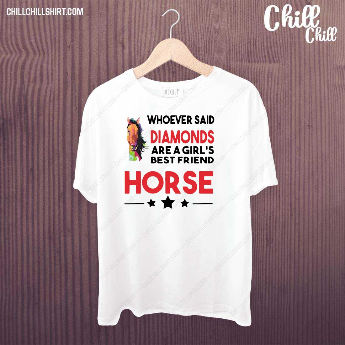 Horse Whoever Said Diamonds Are A Girl_s Best Friend Horse Shirt