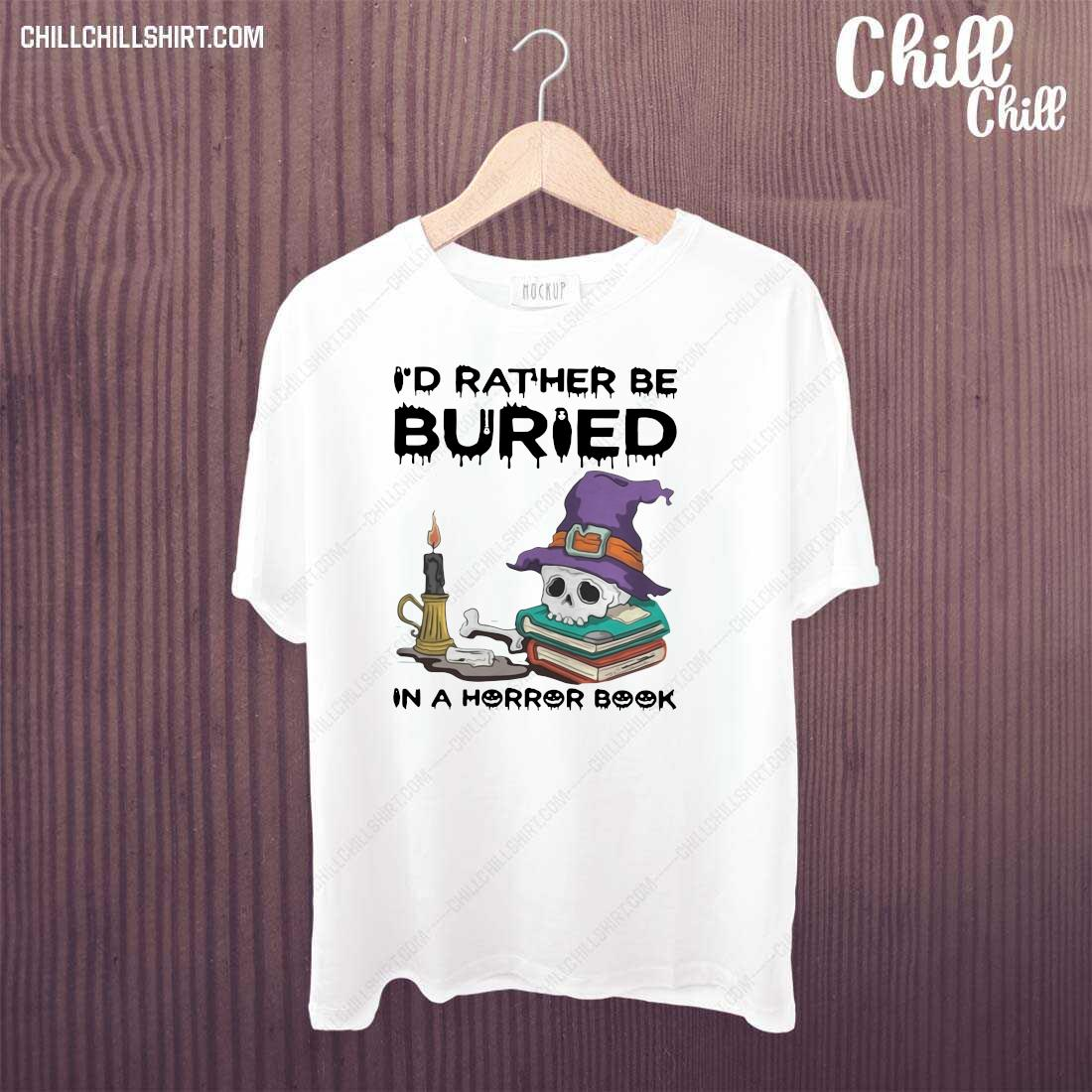 I_d Rather Be Buried In A Horror Book Halloween Shirt
