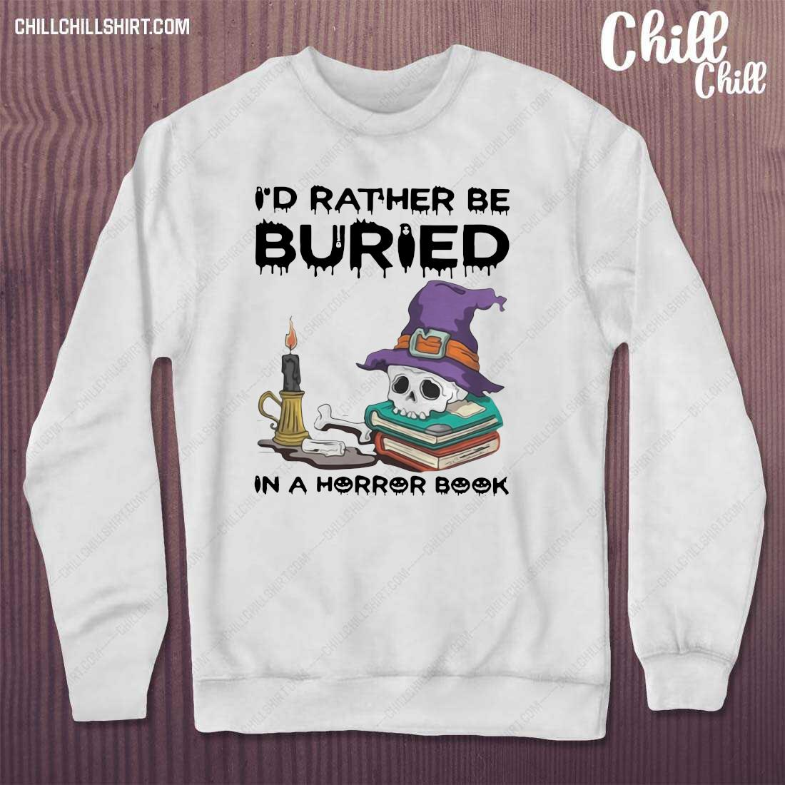 I_d Rather Be Buried In A Horror Book Halloween Shirt sweater