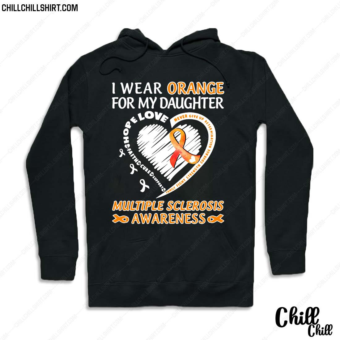 I Wear Orange For My Daughter Multiple Sclerosis Awareness Shirt Hoodie
