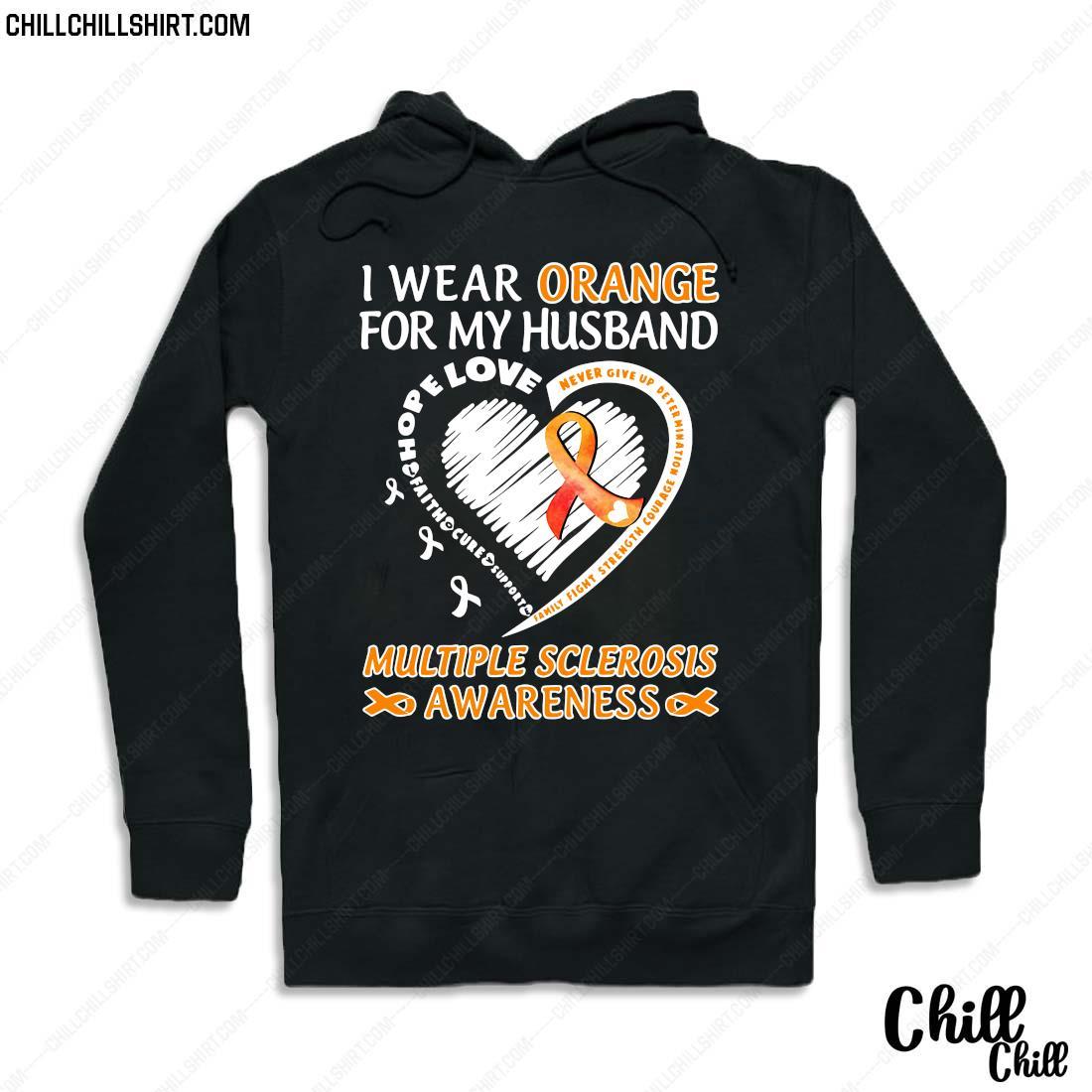I Wear Orange For My Husband Multiple Sclerosis Awareness Shirt Hoodie