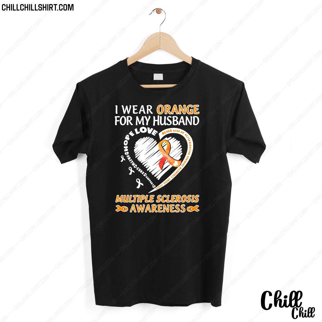 I Wear Orange For My Husband Multiple Sclerosis Awareness Shirt