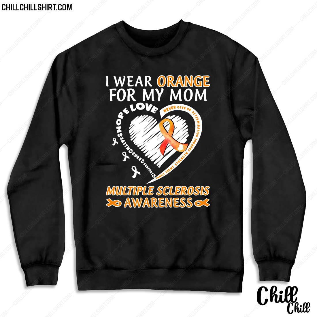I Wear Orange For My Mom Multiple Sclerosis Awareness Shirt Sweater