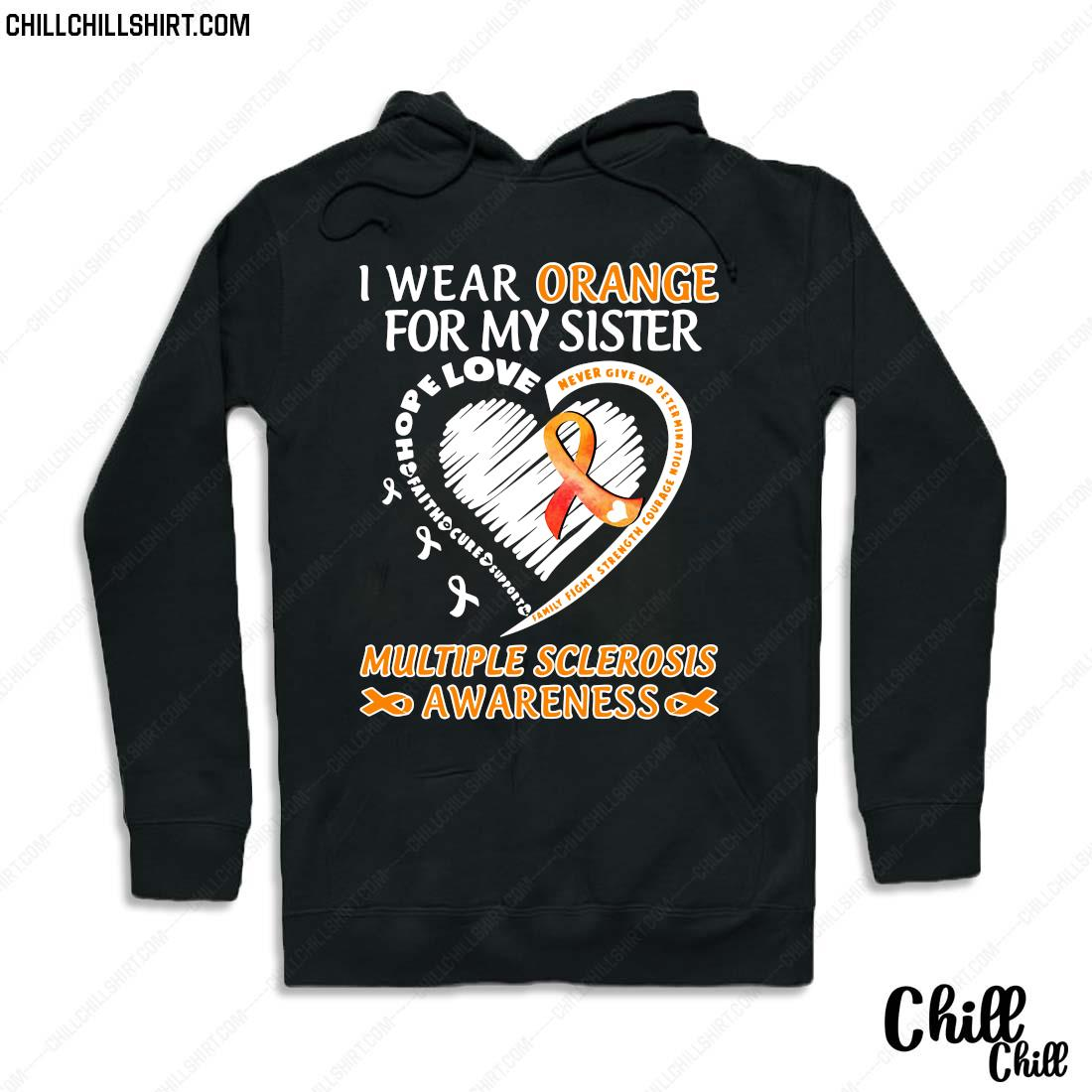 I Wear Orange For My Sister Multiple Sclerosis Awareness Shirt Hoodie