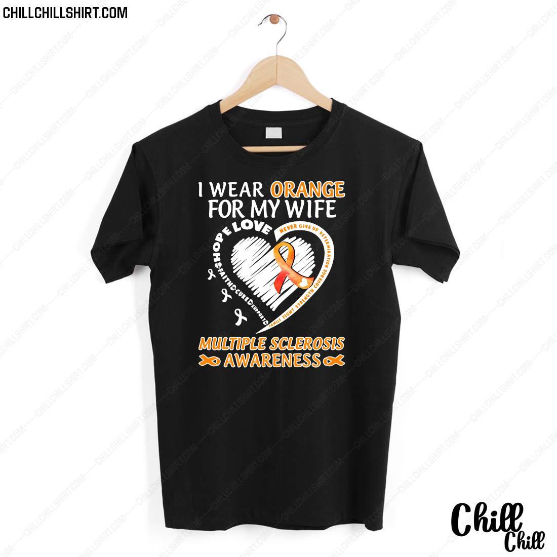 I Wear Orange For My Wife Multiple Sclerosis Awareness Shirt