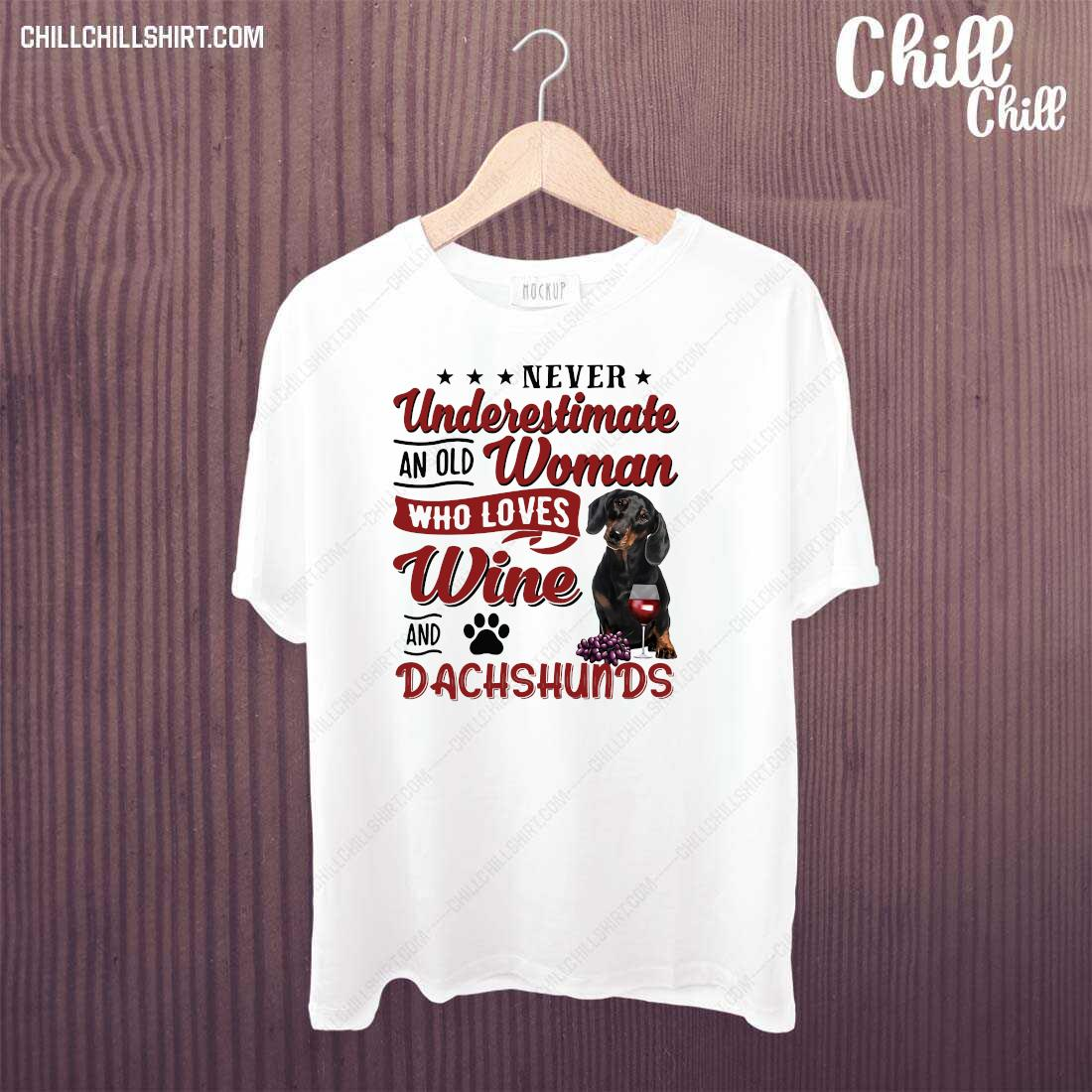 Never Underestimate An Old Woman Who Loves Wine And Dachshund Shirt