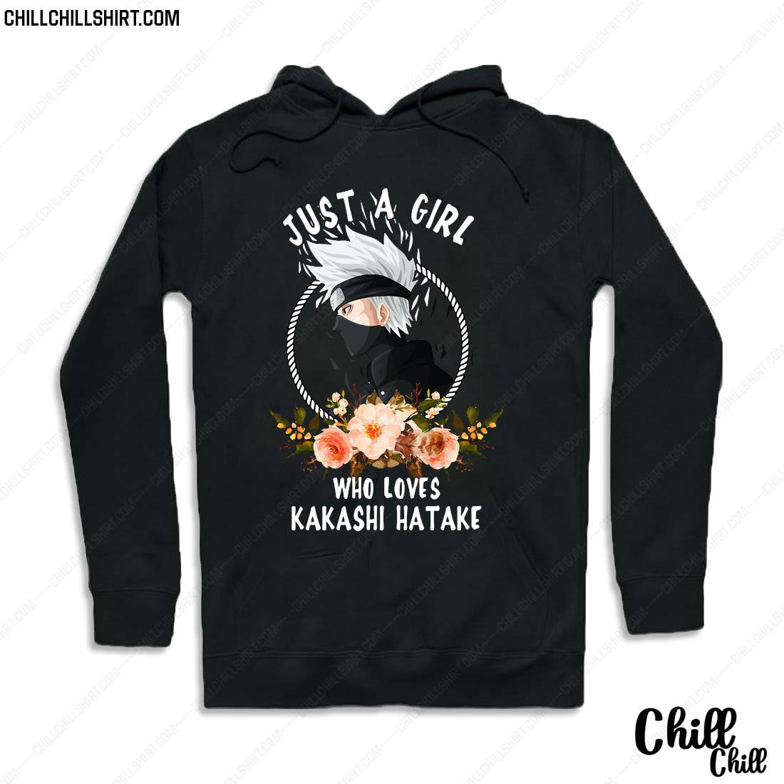Official Just A Girl Who Loves Kakashi Hatake Shirt Hoodie
