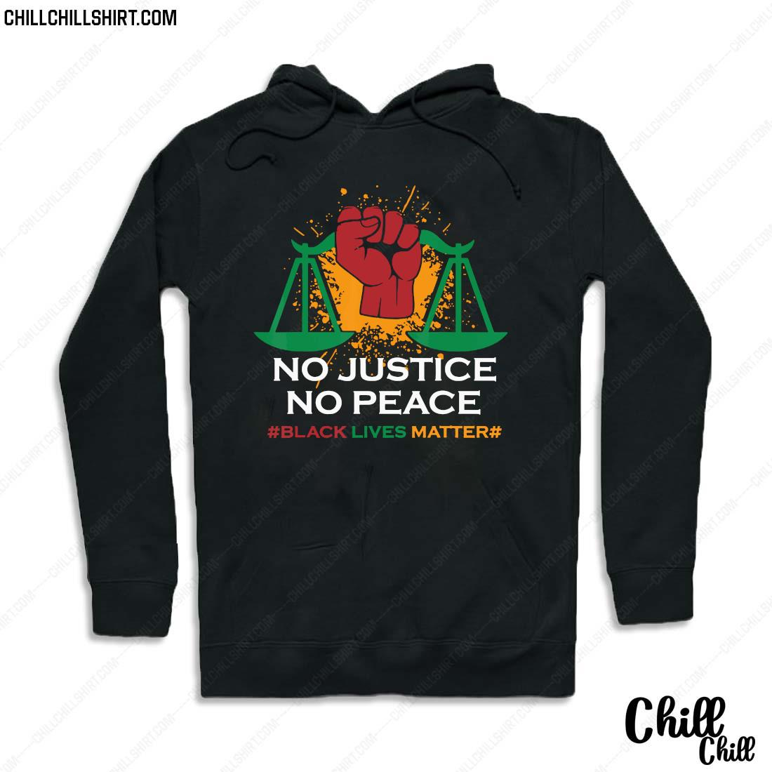 Official No Justice No Peace Black Lives Matter Shirt Hoodie