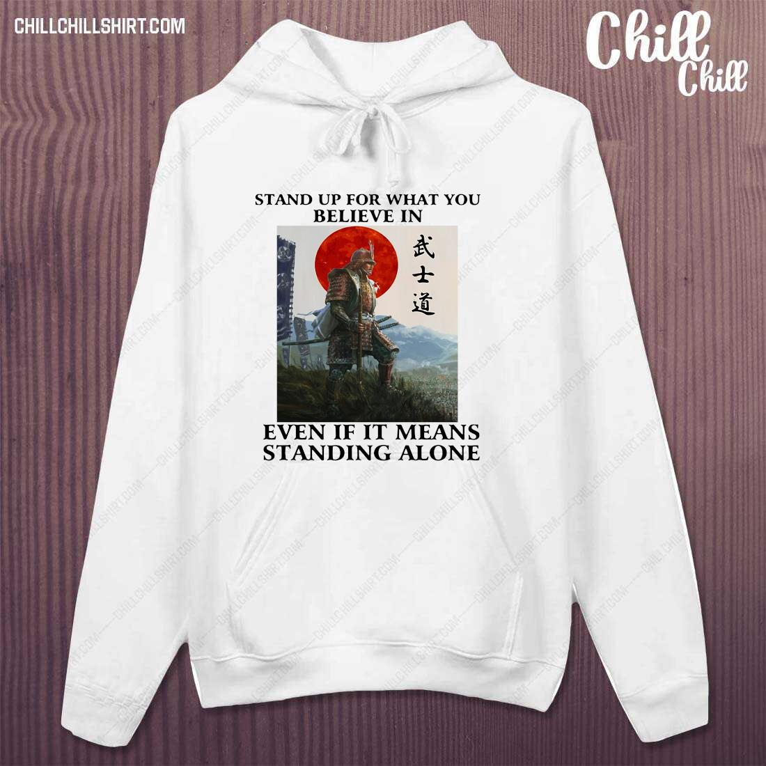Stand Up For What You Believe In Even If It Means Standing Alone Warrior Shirt hoodie