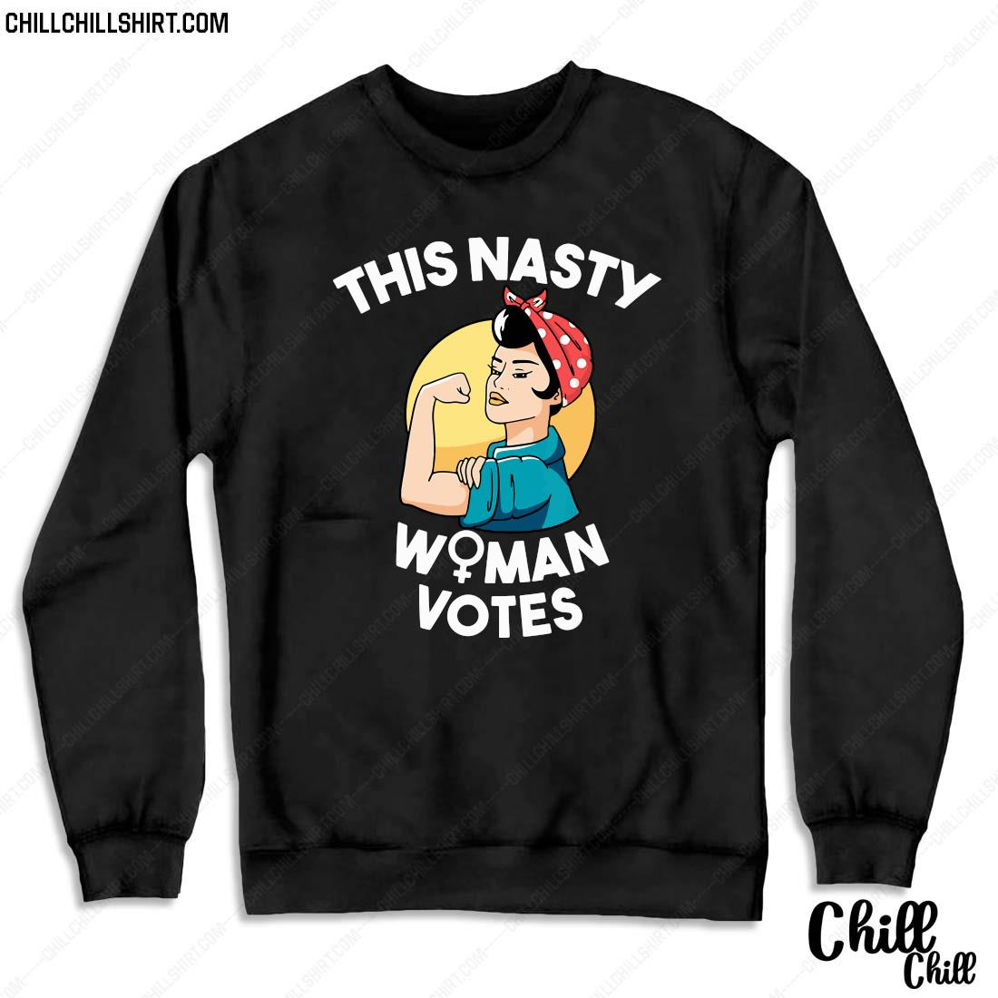 This Nasty Woman Votes Feminist For Biden And Harris Shirt Sweater