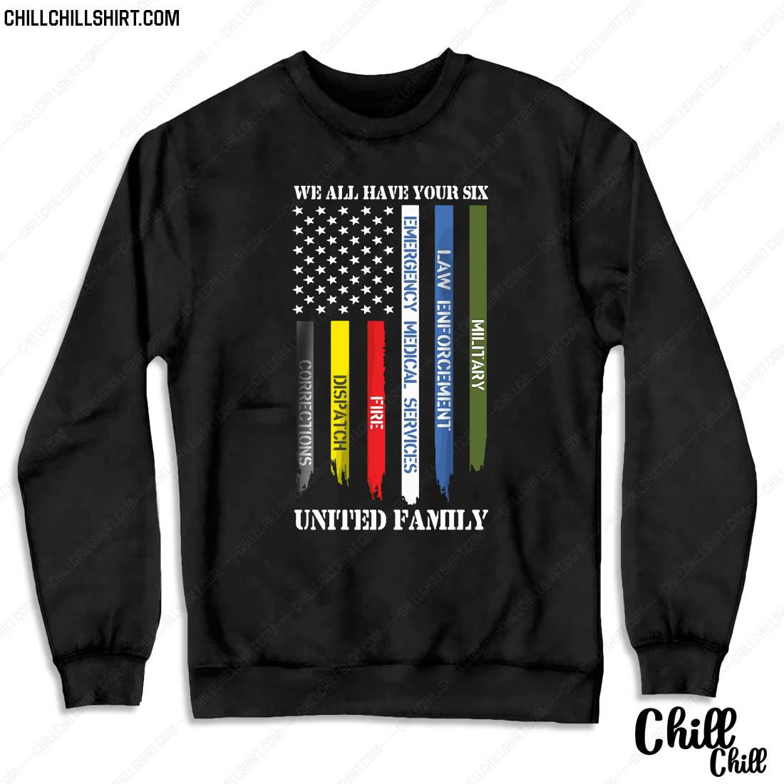 We All Have Your Six United Family Shirt Sweater