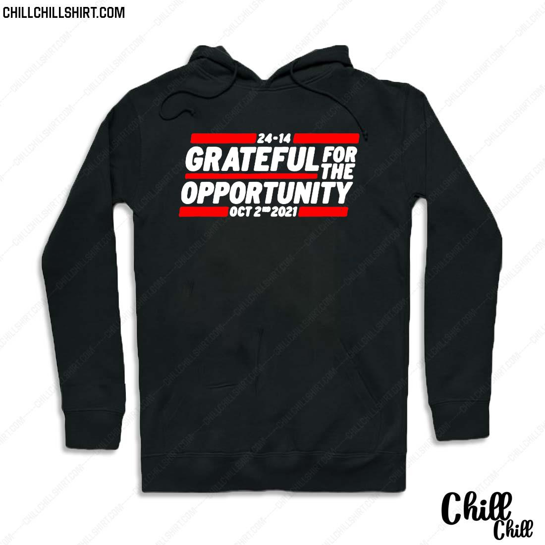 24 14 Grateful For The Opportunity Oct 2nd 2021 Shirt Hoodie
